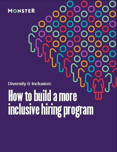 Monster's Inclusive Hiring Guide: Diversity & Inclusion in Recruiting