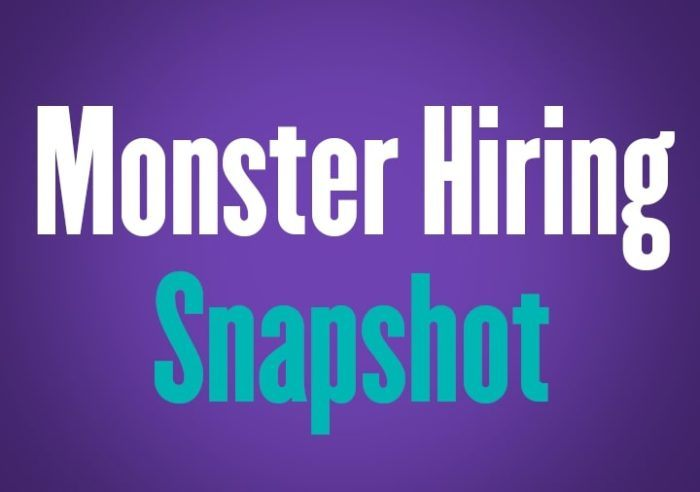 Monthly Jobs Report: Monster's Hiring Snapshot